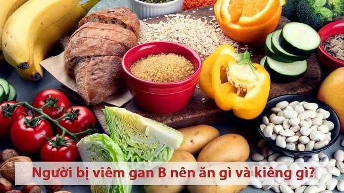 Bệnh viêm gan B nên ăn gì và kiêng gì