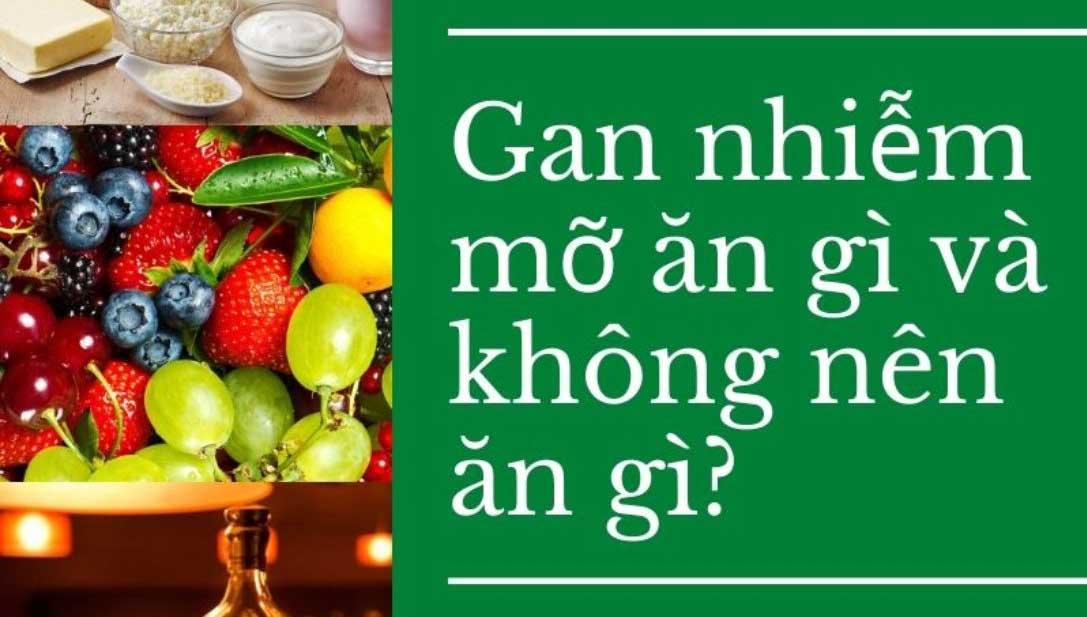 Gan nhiễm mỡ: Nên ăn gì và kiêng ăn gì?