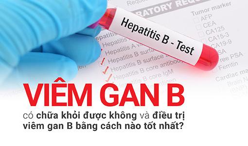 Bệnh viêm gan B mạn tính có chữa được không?